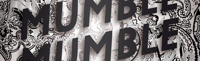 MUMBLE MUMBLE // FIDATI 8